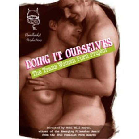Handbasket Productions Doing It Ourselves: The Trans Women Porn Project DVD