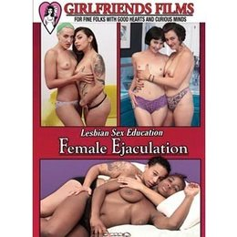 Girlfriends Films Lesbian Sex Education: Female Ejaculation DVD