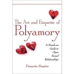 Skyhorse Publishing Art and Etiquette of Polyamory, The