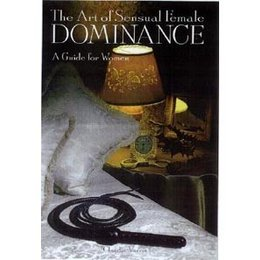 Citadel Press Art of Sensual Female Dominance, The