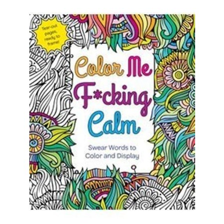 St. Martins Color Me F*cking Calm Adult Coloring Book