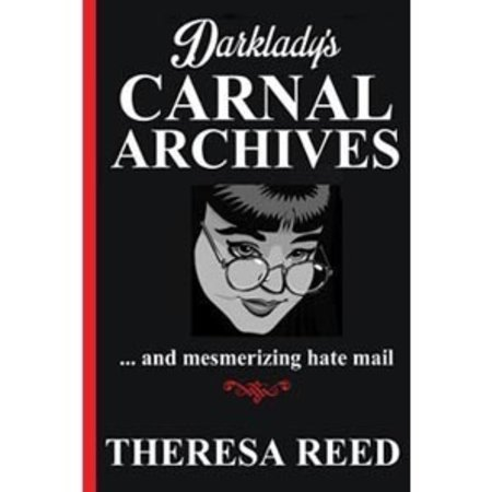 Knotted Road Press Darklady's Carnal Archives and Mesmerizing Hate Mail
