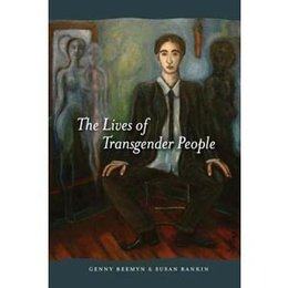 Columbia University Press Lives of Transgender People, The