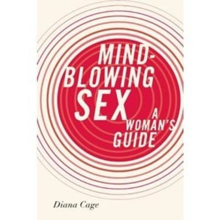 Seal Press Mind Blowing Sex