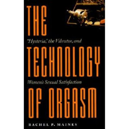 Johns Hopkins University Press Technology of Orgasm, The