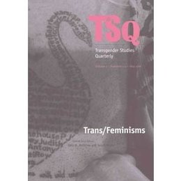 Duke University Press TSQ Volume 3, Numbers 1-2: Trans/Feminisms
