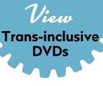 Trans-inclusive DVDs