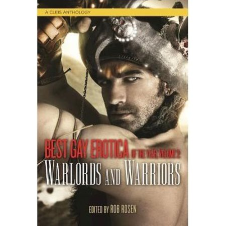 Cleis Press Best Gay Erotica of the Year, Volume 2: Warlords and Warriors