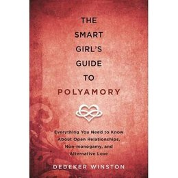 Skyhorse Publishing Smart Girl's Guide to Polyamory, The
