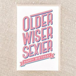 Pike Street Press Older Wiser Sexier Greeting Card