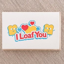 Pike Street Press I Loaf You Greeting Card
