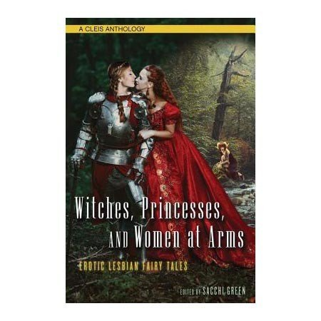 Cleis Press Witches, Princesses, and Women at Arms