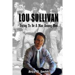 Transgress Press Lou Sullivan: Daring to be a Man Among Men