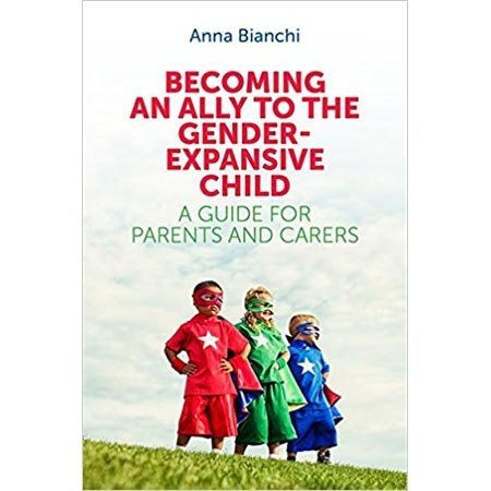 Jessica Kingsley Publishers Becoming an Ally to the Gender-Expansive Child
