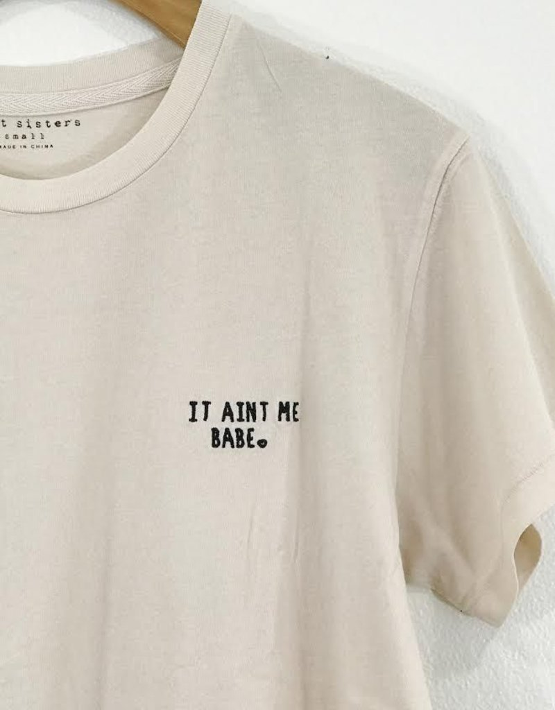 Knot Sisters Knot Sisters It Aint Me Tee