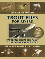 Anglers Books Trout Flies for Rivers by Carol & Skip Morris