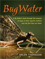 Anglers Books Bug Water by Arlen Thomason