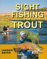 Anglers Books Sight Fishing for Trout by Landon Mayer