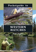 Anglers Books Pocketguide to Western Hatches by Dave Hughes