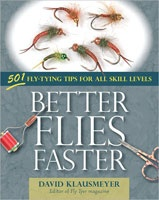 Anglers Books Better Flies Faster by David Klausmeyer