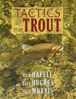 Anglers Books Tactics For Trout by Rick Hafele, Dave Hughes, Skip Morris