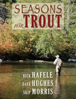 Anglers Books Seasons for Trout by Rick Hafele, Dave Hughes, Skip Morris