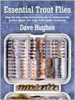 Anglers Books Essential Trout Flies by Dave Hughes