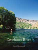 Anglers Books Fishing Oregon's Deschutes River by Scott Richmond