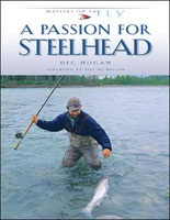 Anglers Books A Passion for Steelhead by Dec Hogan