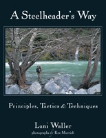 Anglers Books A Steelheader&#039;s Way by Lani Waller<br />
