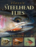 Anglers Books Classic Steelhead Flies, John Shewey