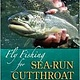 Anglers Books Fly Fishing For Sea-Run Cutthroat, By Chester Allen