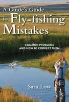 Anglers Books A Guide's Guide to Fly-Fishing Mistakes by Sara Low