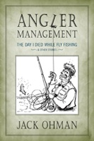 Anglers Books Angler Management by Jack Ohman