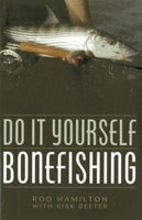 Anglers Books Do it Yourself Bonefishing by Rod Hamilton and Kirk Deeter