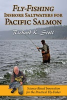 Anglers Books Fly Fishing Inshore Saltwaters for Pacific Salmon by Richard K. Stoll