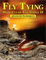 Anglers Books Fly Tying Made Clear and Simple II: Advanced Techniques by Skip Morris