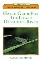 Anglers Books Hatch Guide for the Lower Deschutes River by Jim Schollmeyer
