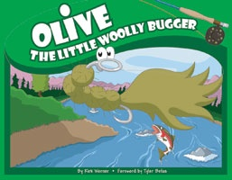 Anglers Books Olive the Little Woolly Bugger by Kirk Werner