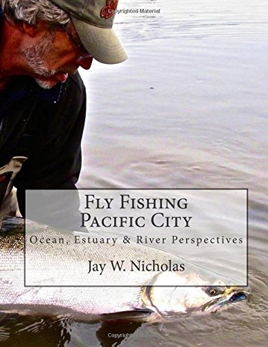 Jay Nicholas Fly Fishing Pacific City, By Jay Nicholas