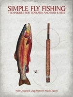 Anglers Books Simple Fly Fishing: Techniques For Tenkara and Rod and Reel By Yvon Chouinard Craig Mathews and Mauro Mazzo