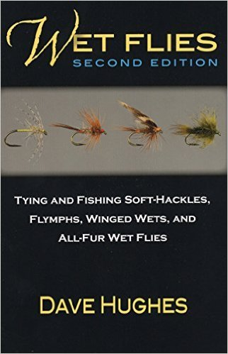 Anglers Books WET FLIES: 2ND EDITION - TYING AND FISHING SOFT-HACKLES, WINGED AND WINGLESS WETS, AND FUZZY NYMPHS