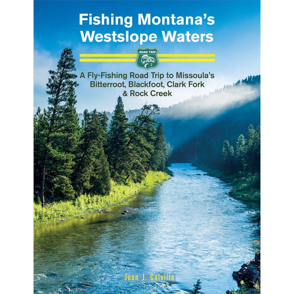 Anglers Books Fishing Montana's Westslope Waters, By Juan J Calvillo