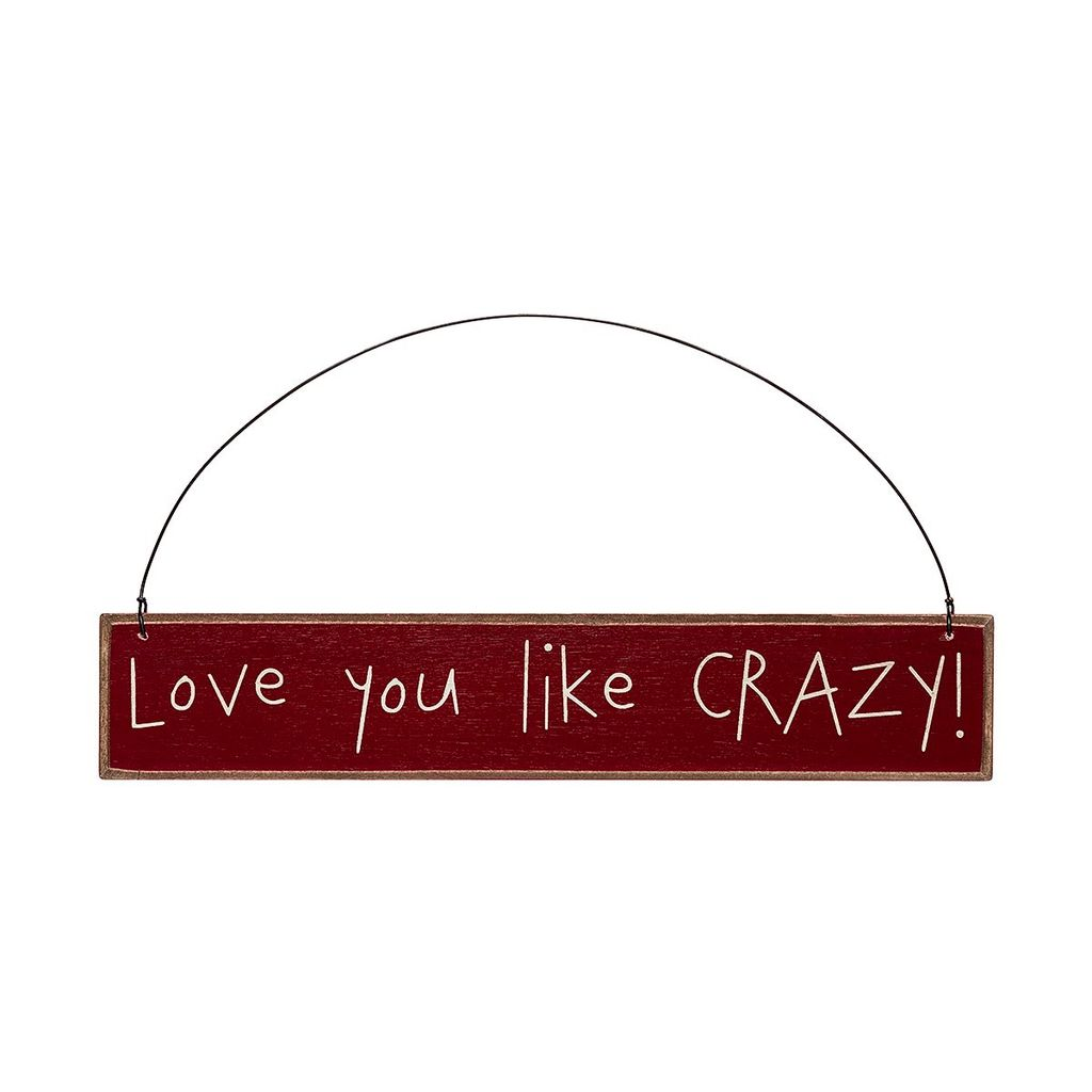 Sign Love You Like Crazy Sign