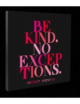 Quotable Be Kind No Exceptions - Quotable Canvas