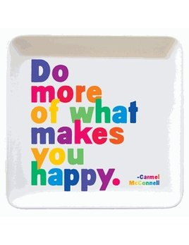 Quotable Do More of What Makes You Happy Trinket Tray