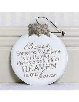 Ornament Because Someone Is In Heaven - White & Platinum Metal Ornament