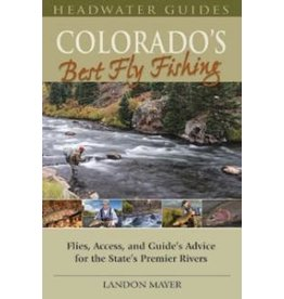 Colorado's Best Fly Fishing by Landon Mayer