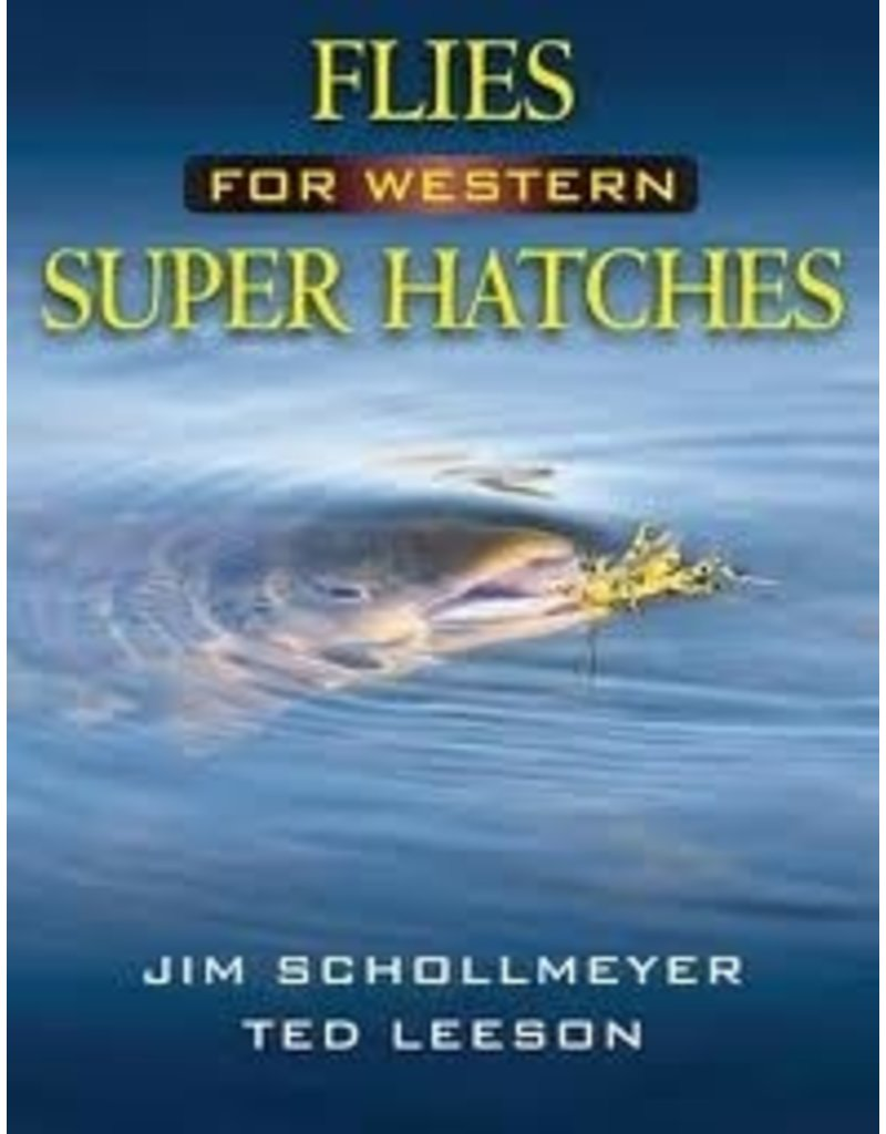 Flies for Western Super Hatches by Schollmeyer & Leeson