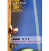 Good Flies by John Gierach